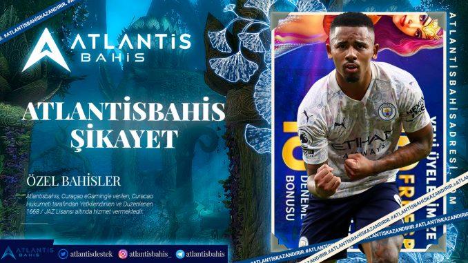 Atlantisbahis Şikayet