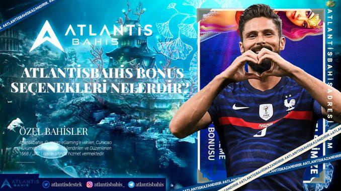 Atlantisbahis Bonus Seçenekleri Nelerdir