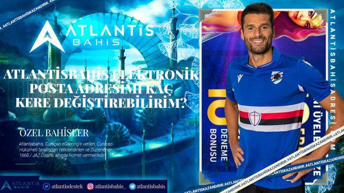 Atlantisbahis Elektronik Posta Adresimi Kaç Kere Değiştirebilirim