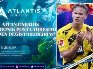 Atlantisbahis Elektronik Posta Adresimi Nereden Değiştirebilirim