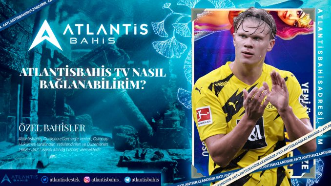 Atlantisbahis Tv Nasıl Bağlanabilirim