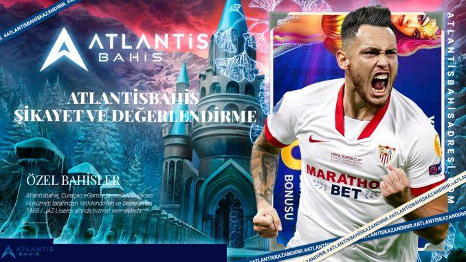 Atlantisbahis Şikayet ve Değerlendirme